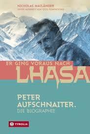 TYROLIA VERLAG Er ging voraus nach Lhasa - Biographie Peter Aufschnaiter